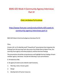 BSHS 425 Week 4 Community Agency Interviews Part IV