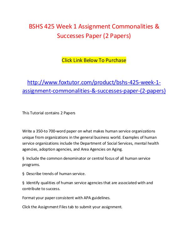 BSHS 425 Week 1 Assignment Commonalities & Successes Paper (2 Papers) BSHS 425 Week 1 Assignment Commonalities & Success