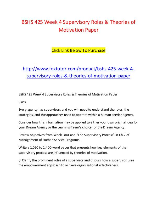 BSHS 425 Week 4 Supervisory Roles & Theories of Motivation Paper BSHS 425 Week 4 Supervisory Roles & Theories of Mo