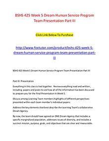 BSHS 425 Week 5 Dream Human Service Program Team Presentation Part II