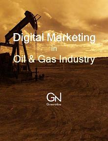 Digital Marketing in Oil and Gas Industry by GineersNow