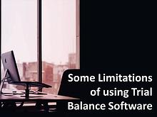 Some Limitations of using Trial Balance Software