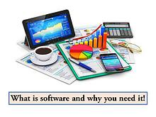 What is software and why you need it!