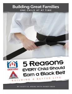 5 Reasons Every Child Should Earn A Black Belt Volume 1