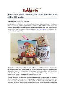 Show Your Sweet Gesture On Raksha Bandhan with a Box Of Sweets...