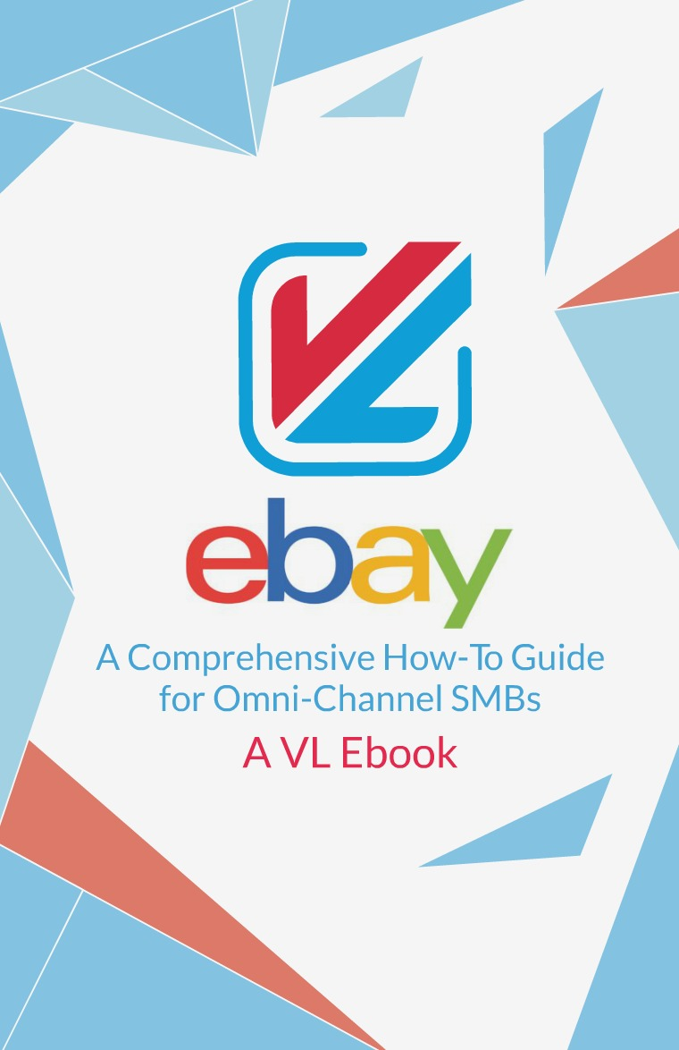 eBay: A Comprehensive How-To Guide for Omni-Channel SMBs eBay How-To-Guide