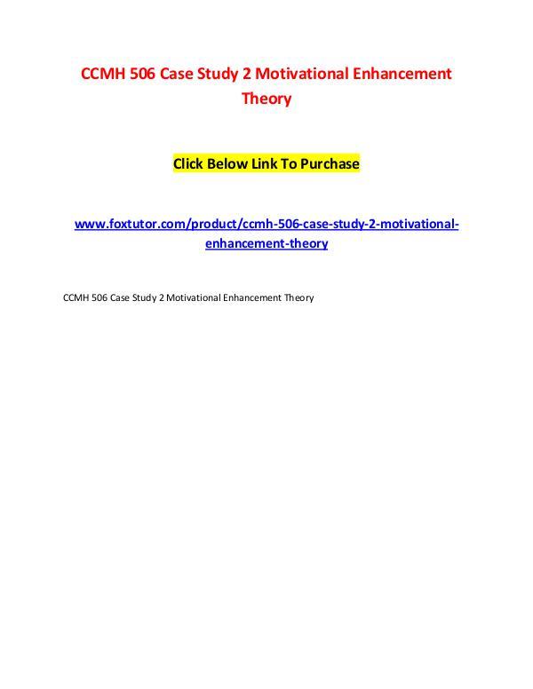 CCMH 506 Case Study 2 Motivational Enhancement Theory CCMH 506 Case Study 2 Motivational Enhancement The