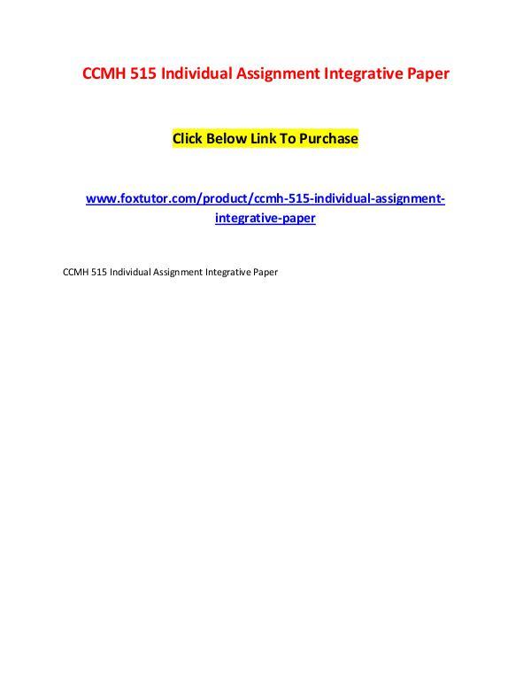 CCMH 515 Individual Assignment Integrative Paper CCMH 515 Individual Assignment Integrative Paper