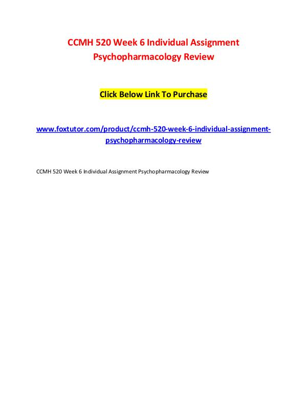 CCMH 520 Week 6 Individual Assignment Psychopharmacology Review CCMH 520 Week 6 Individual Assignment Psychopharma