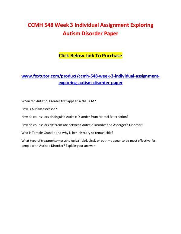 CCMH 548 Week 3 Individual Assignment Exploring Autism Disorder Paper CCMH 548 Week 3 Individual Assignment Exploring Au