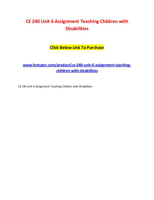 CE 240 Unit 6 Assignment Teaching Children with Disabilities CE 240 Unit 6 Assignment Teaching Children with Di