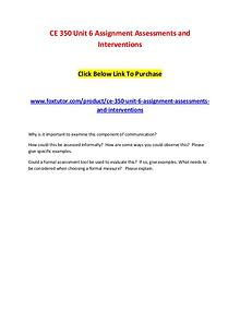 CE 350 Unit 6 Assignment Assessments and Interventions