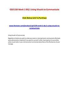 CGD 218 Week 1 DQ 1 Using Visuals to Communicate