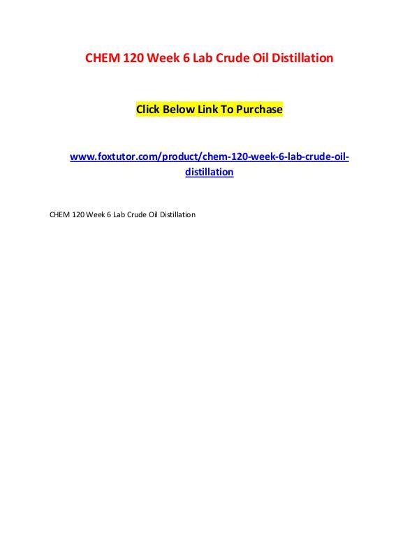 CHEM 120 Week 6 Lab Crude Oil Distillation CHEM 120 Week 6 Lab Crude Oil Distillation