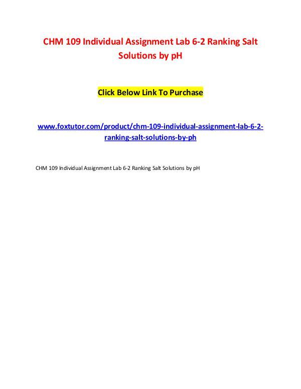 CHM 109 Individual Assignment Lab 6-2 Ranking Salt Solutions by pH CHM 109 Individual Assignment Lab 6-2 Ranking Salt