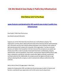 CIS 341 Week 6 Case Study 2 Public Key Infrastructure