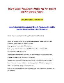 CIS 348 Week 7 Assignment 5 Mobile App Part 2 (Gantt and Pert Chart)
