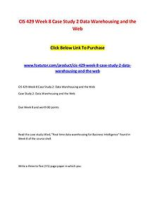CIS 429 Week 8 Case Study 2 Data Warehousing and the Web