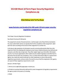 CIS 438 Week 10 Term Paper Security Regulation Compliance.zip