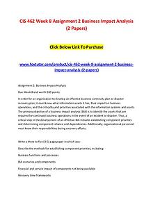 CIS 462 Week 8 Assignment 2 Business Impact Analysis (2 Papers)