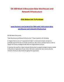CIS 500 Week 3 Discussion Data Warehouses and Network Infrastructure