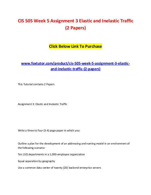CIS 505 Week 5 Assignment 3 Elastic and Inelastic Traffic (2 Papers) CIS 505 Week 5 Assignment 3 Elastic and Inelastic