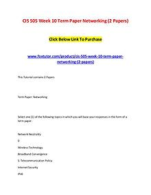 CIS 505 Week 10 Term Paper Networking (2 Papers)