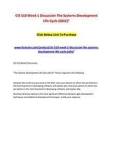 CIS 510 Week 1 Discussion The Systems Development Life Cycle (SDLC)