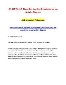 CIS 510 Week 3 Discussion Use Case Description versus Activity Diagra