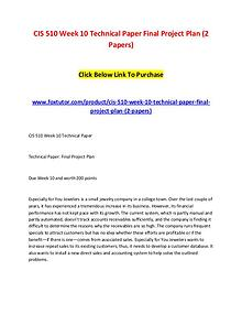 CIS 510 Week 10 Technical Paper Final Project Plan (2 Papers)
