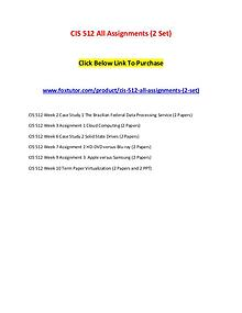 CIS 512 All Assignments (2 Set)
