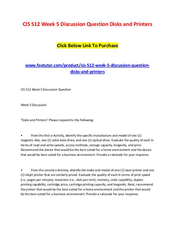 CIS 512 Week 5 Discussion Question Disks and Printers CIS 512 Week 5 Discussion Question Disks and Print