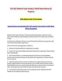 CIS 512 Week 6 Case Study 2 Solid State Drives (2 Papers)