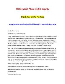CIS 524 Week 7 Case Study 3 Security