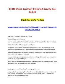 CIS 550 Week 3 Case Study 2 Cenartech Security Case, Part 3B
