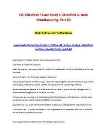 CIS 550 Week 5 Case Study 4 Stratified Custom Manufacturing, Part 4D