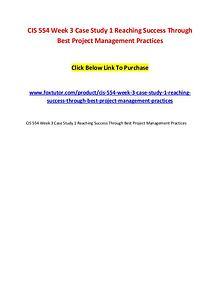 CIS 554 Week 3 Case Study 1 Reaching Success Through Best Project Man