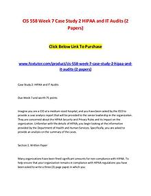 CIS 558 Week 7 Case Study 2 HIPAA and IT Audits (2 Papers)