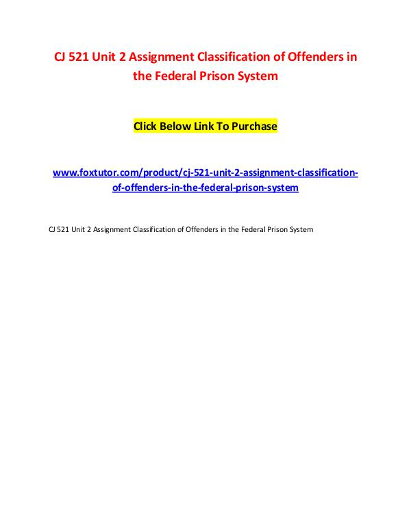 CJ 521 Unit 2 Assignment Classification of Offenders in the Federal P CJ 521 Unit 2 Assignment Classification of Offende