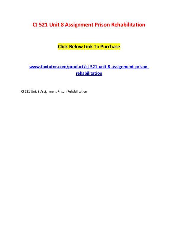 CJ 521 Unit 8 Assignment Prison Rehabilitation CJ 521 Unit 8 Assignment Prison Rehabilitation