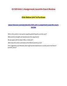 CJ 523 Unit 1 Assignment Juvenile Court Review