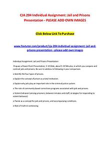 CJA 204 Individual Assignment Jail and Prisons Presentation - PLEASE
