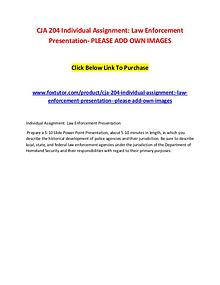 CJA 204 Individual Assignment Law Enforcement Presentation- PLEASE AD
