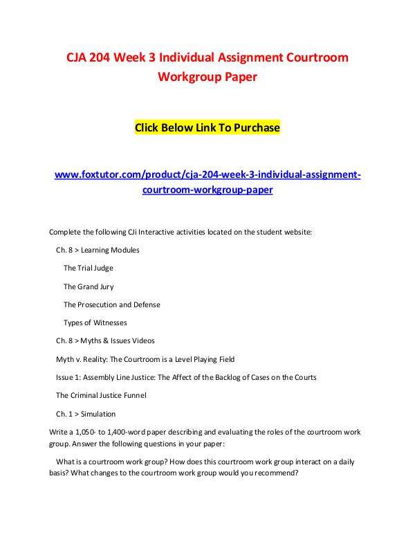 CJA 204 Week 3 Individual Assignment Courtroom Workgroup Paper CJA 204 Week 3 Individual Assignment Courtroom Wor