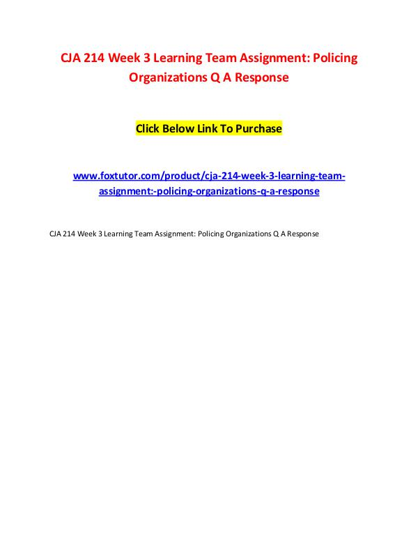 CJA 214 Week 3 Learning Team Assignment Policing Organizations Q A Re CJA 214 Week 3 Learning Team Assignment Policing O