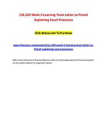 CJA 224 Week 5 Learning Team Letter to Friend Explaining Court Proces