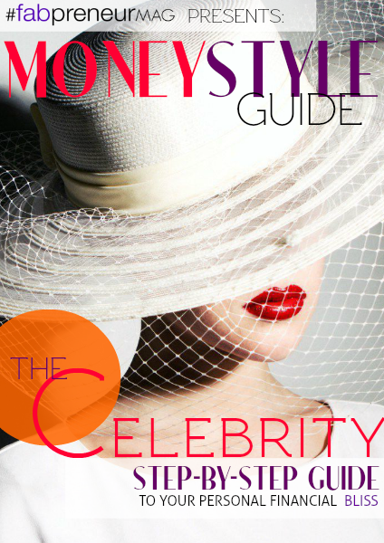 MONEY STYLE GUIDE by #fabpreneurMAG the Celebrity