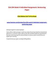 CJA 234 Week 4 Individual Assignment Sentencing Paper