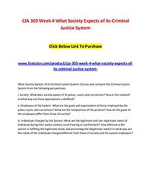 CJA 303 Week 4 What Society Expects of its Criminal Justice System