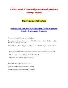 CJA 305 Week 2 Team Assignment Insanity Defense Paper (2 Papers)